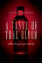 A Taste of True Blood by Alisa Kwitney