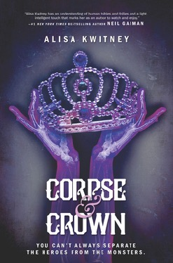 Corpse & Crown by Alisa Kwitney